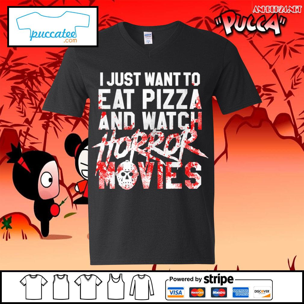 I just want to eat pizza and watch horror movies s v-neck-t-shirt.jpg