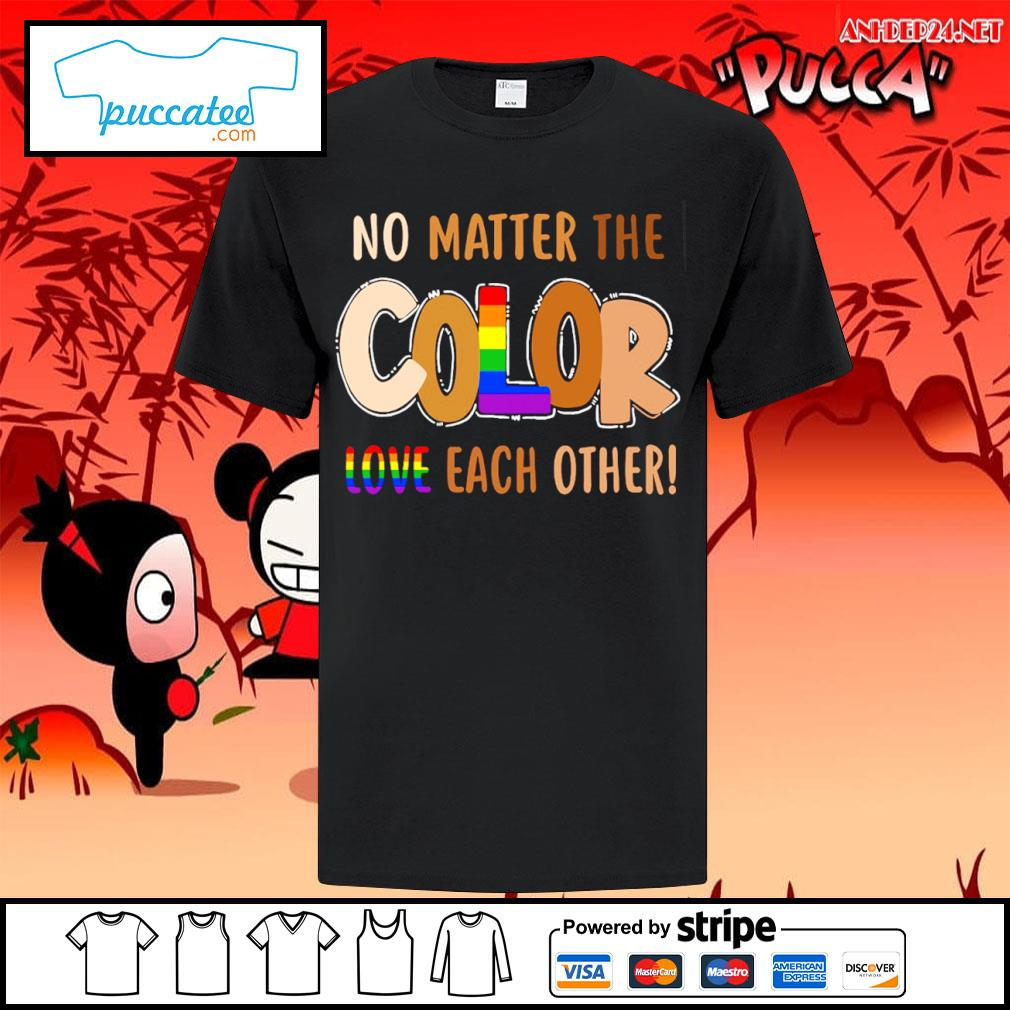 LGBT no matter the color love each other shirt