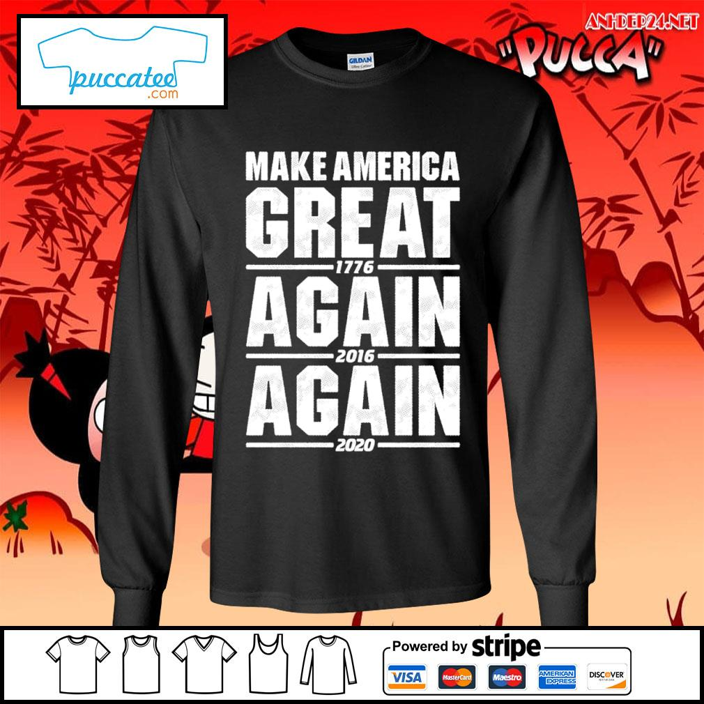Make America great 1776 again 2016 again 2020 s longsleeve-tee.jpg