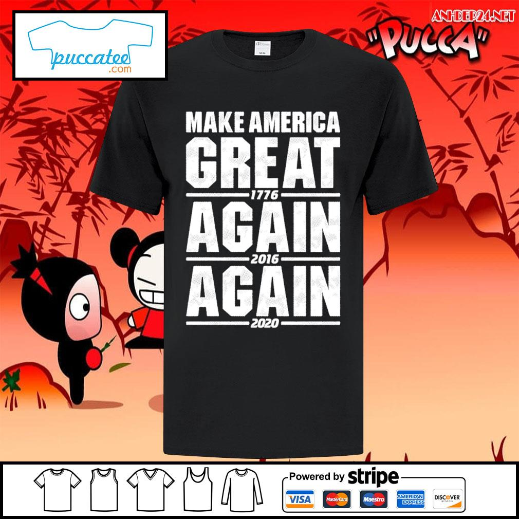 Make America great 1776 again 2016 again 2020 shirt