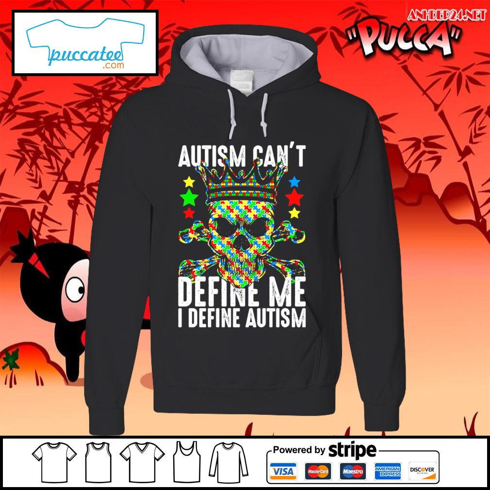 Skull Autism can't define me I define Autism Awareness s hoodie.jpg