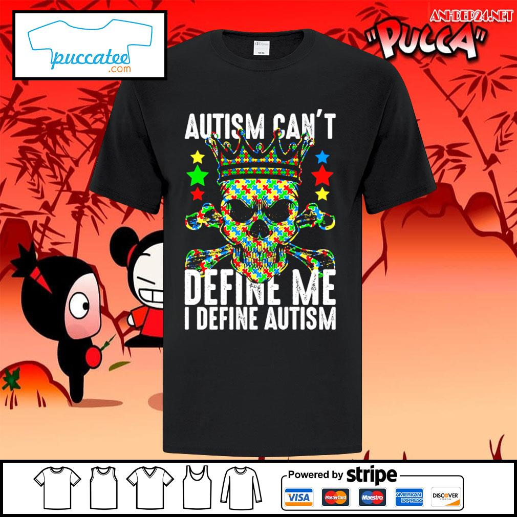 Skull Autism can't define me I define Autism Awareness shirt