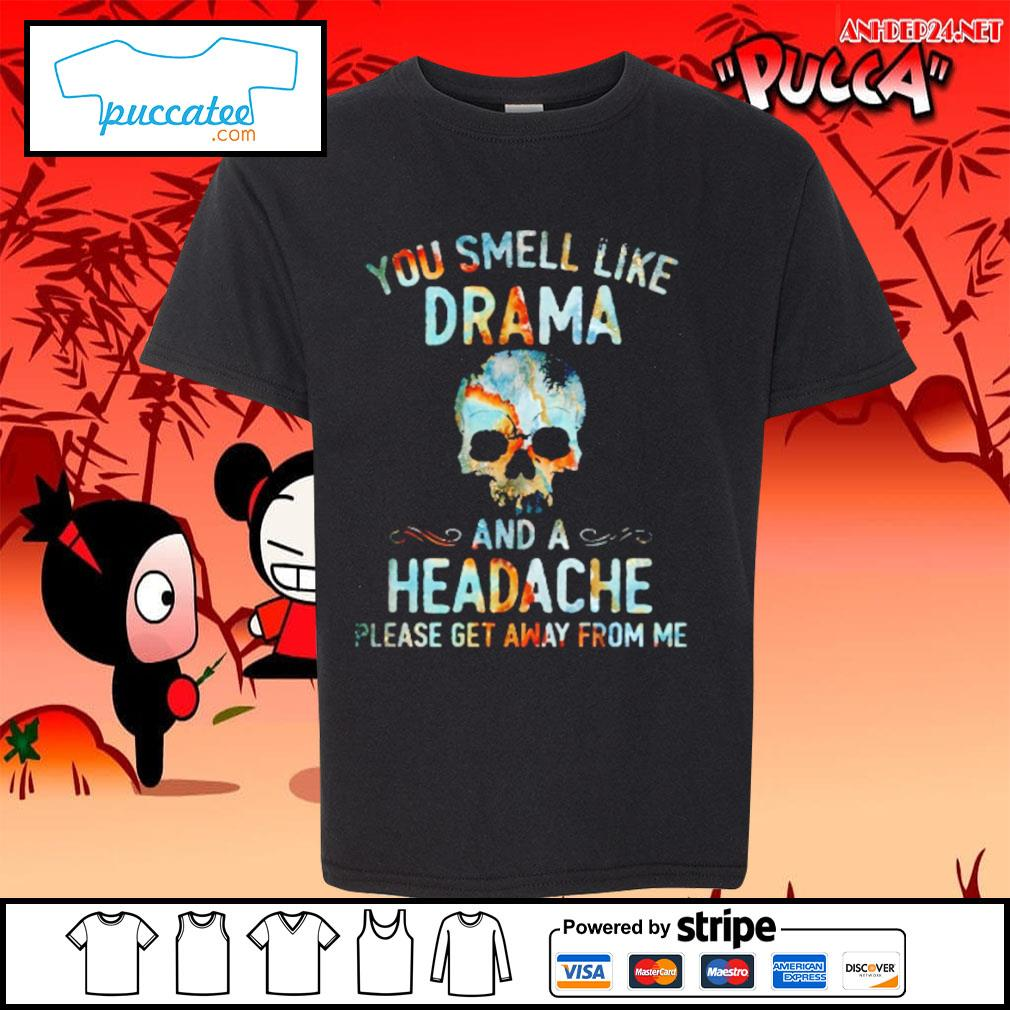 Skull you smell like drama and a headache please get away from me s youth-tee.jpg