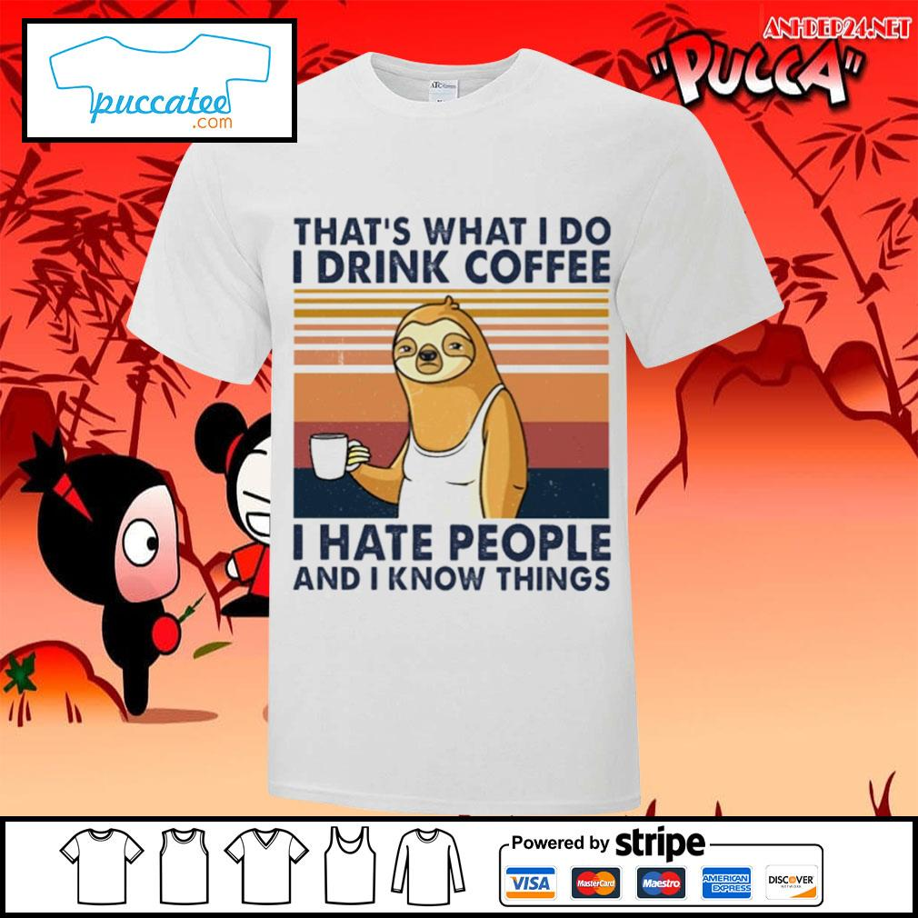 Sloth drink coffee that's what I do I drink coffee I hate people and I know things vintage s v-neck-t-shirt.jpg