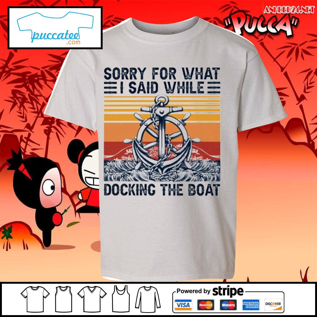 Sorry for what I said while docking the boat vintage s youth-tee.jpg