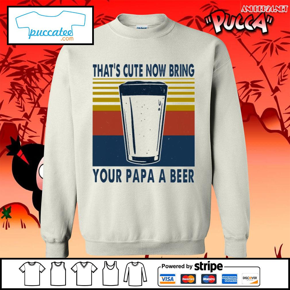 That's cute now bring your papa a beer vintage s sweater.jpg