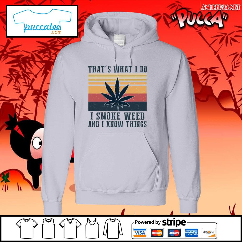 That's what I do I smoke weed and I know things vintage s hoodie.jpg