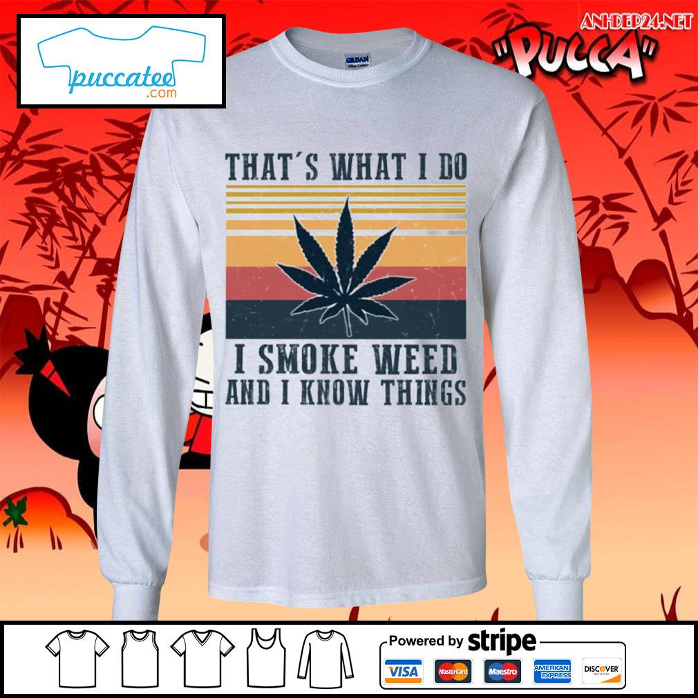 That's what I do I smoke weed and I know things vintage s longsleeve-tee.jpg