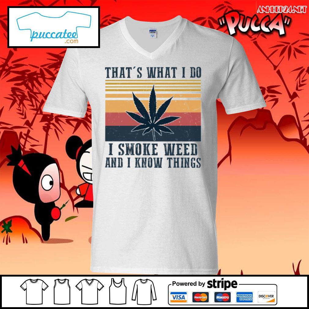 That's what I do I smoke weed and I know things vintage shirt
