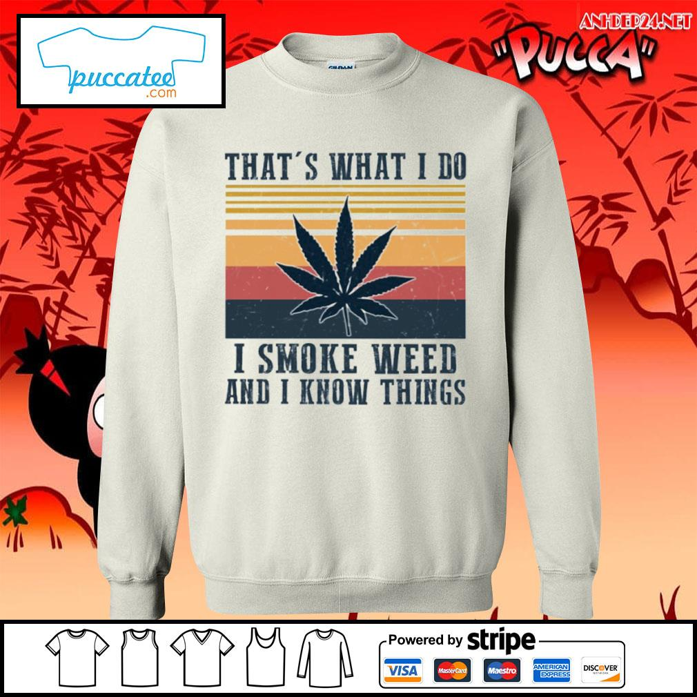 That's what I do I smoke weed and I know things vintage s sweater.jpg