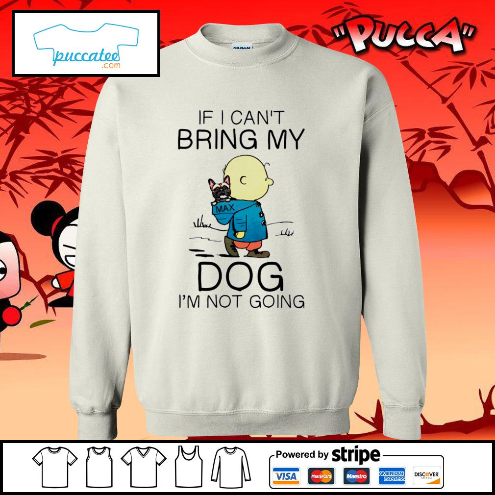 Charlie Brown if I can't bring my dog I'm not going s sweater