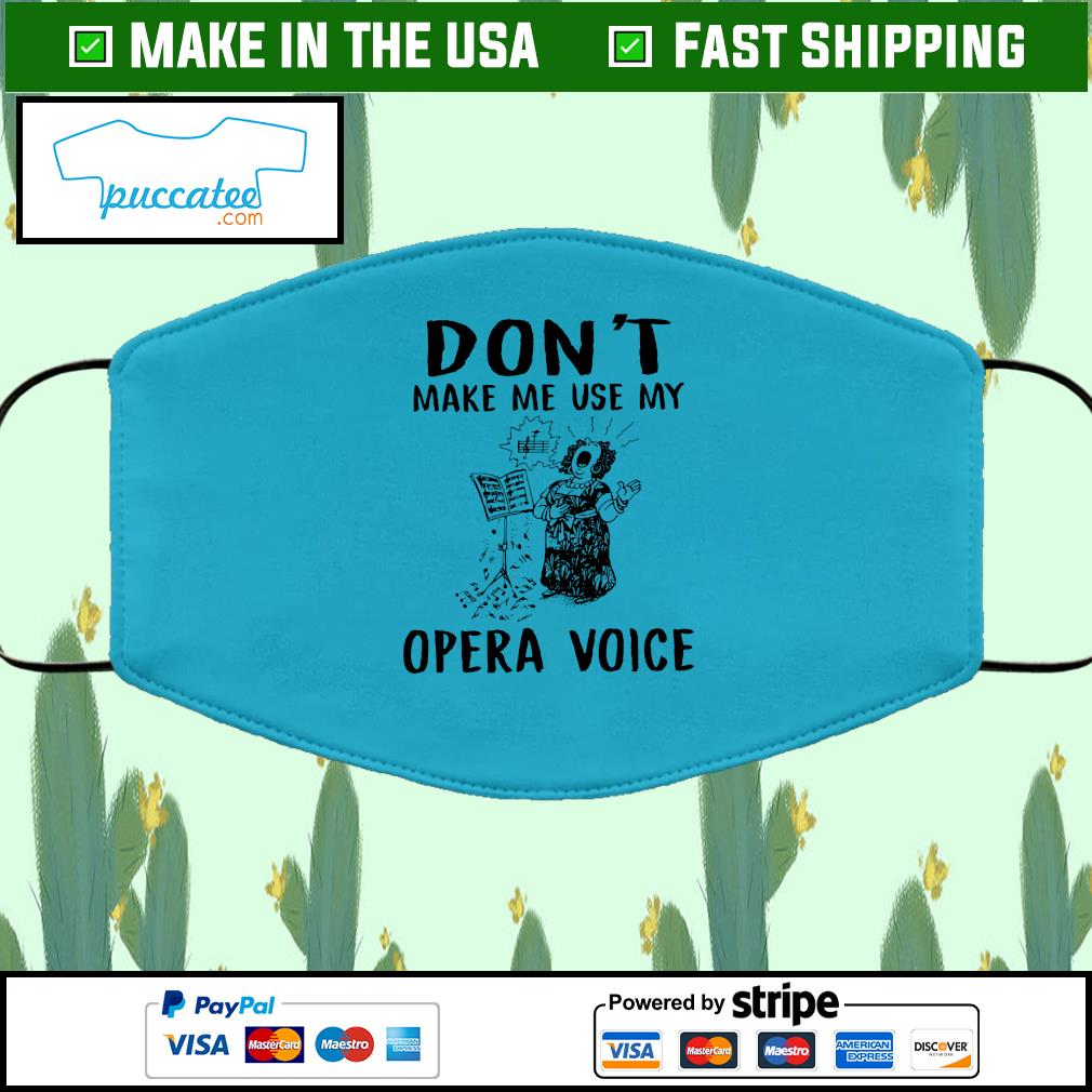 Don't make me use my opera voice Cloth Face Mask Washable blue