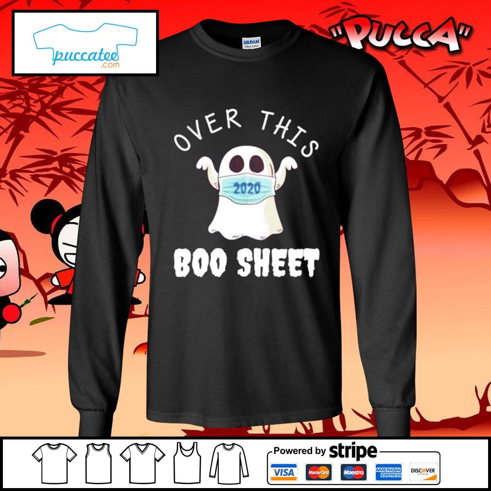Ghost face mask 2020 over this boo sheet s longsleeve-tee