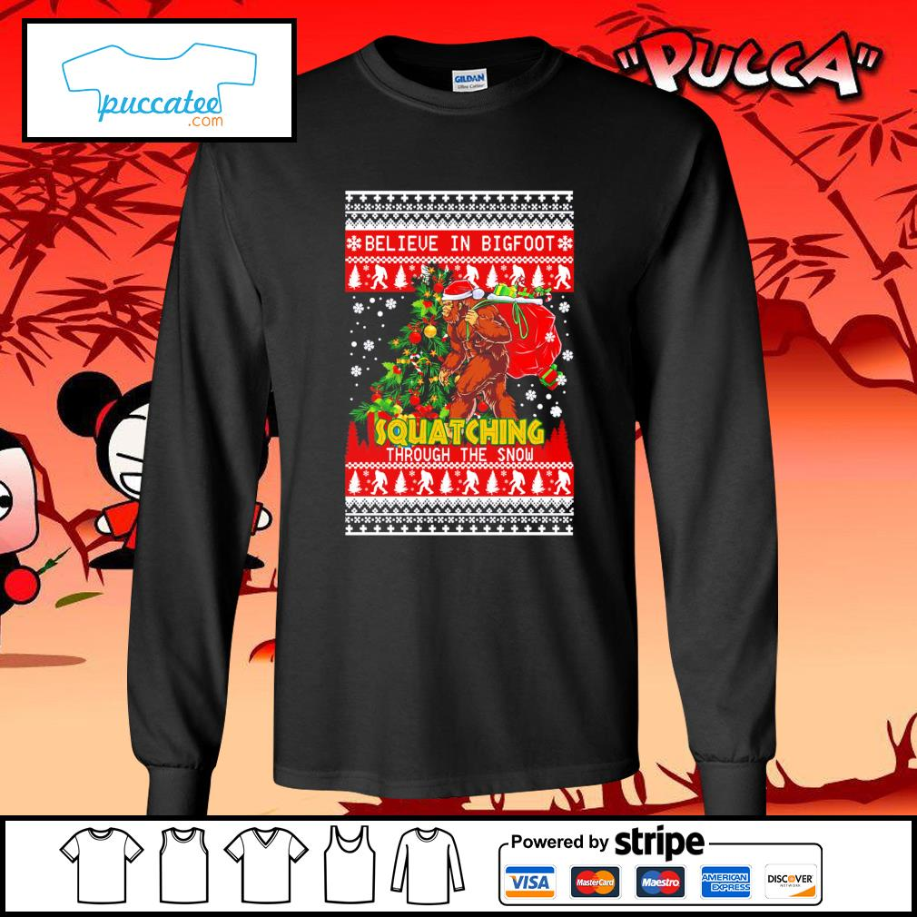 Believe in Bigfoot squatching through the snow ugly Christmas s longsleeve-tee