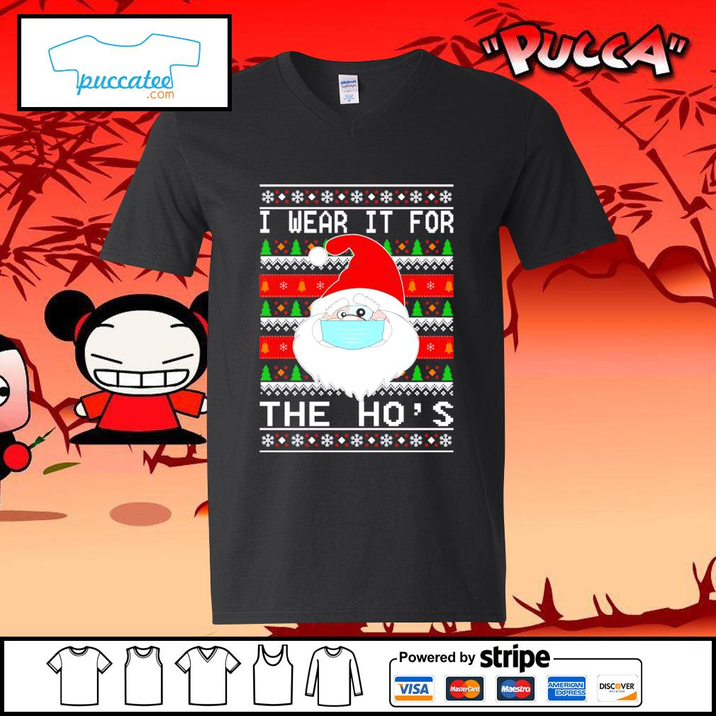 Funny Santa Claus face mask I wear it for the ho's ugly Christmas s v-neck-t-shirt