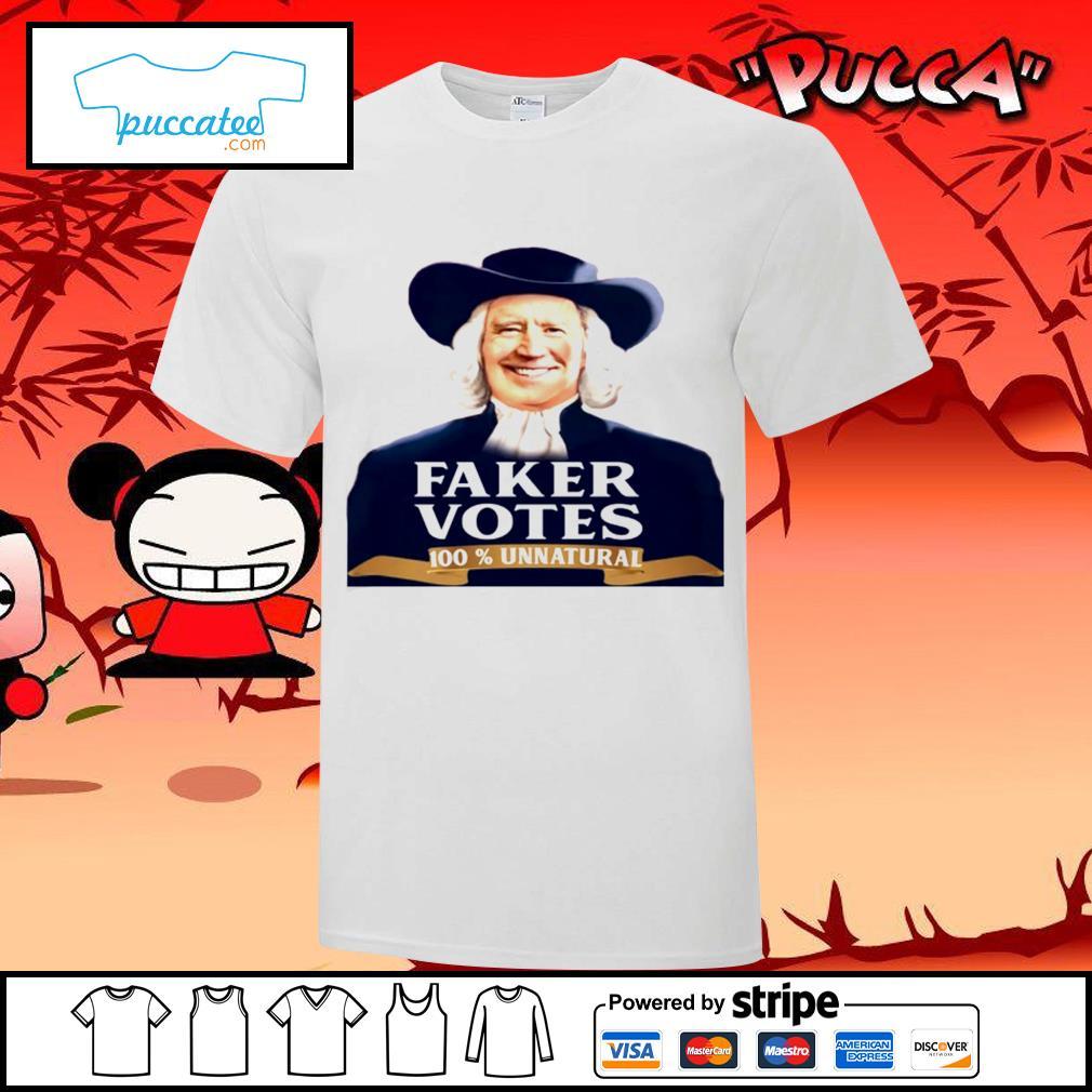 Joe Biden faker votes 100 percent unnatural shirt