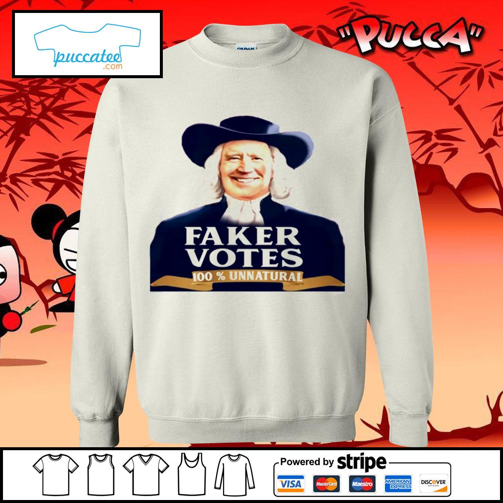 Joe Biden faker votes 100 percent unnatural s sweater